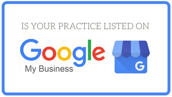"""Is your practice listed on """"Google my business""""?"""