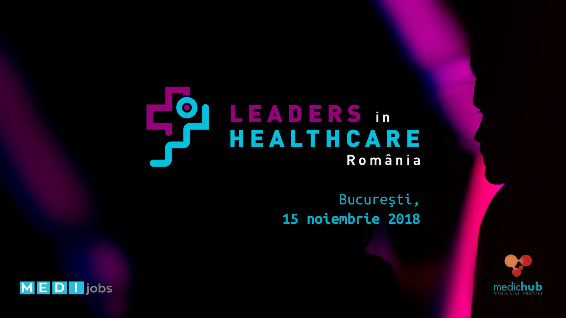 Oricine poate deveni un Lider – Te asteptam la Leaders in Healthcare Romania!