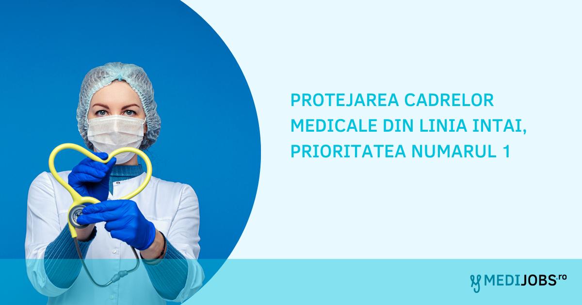 Protejarea cadrelor medicale din linia intai, prioritatea numarul 1