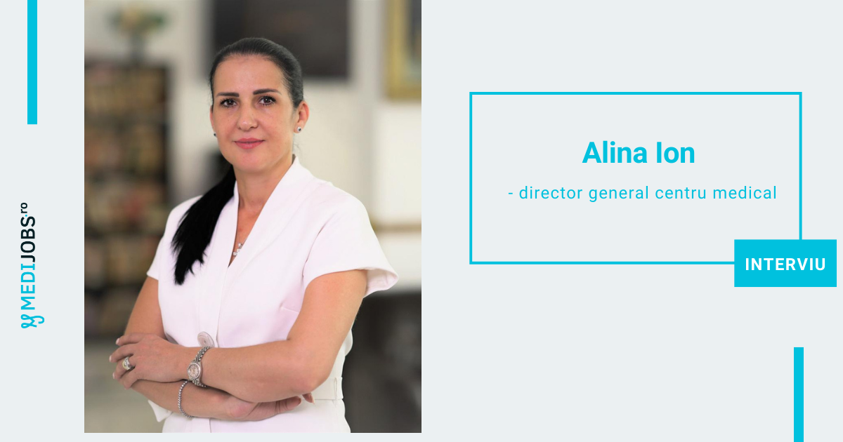 INTERVIU | Alina Ion, director general centru medical