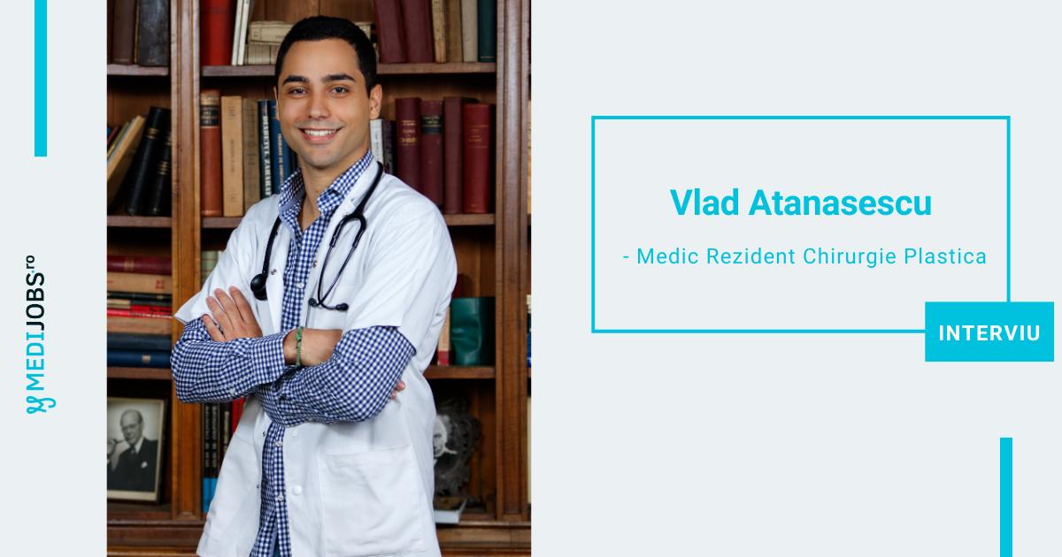 INTERVIU | Vlad Atanasescu, medic rezident chirurgie plastica, estetica si microchirurgie reconstructiva