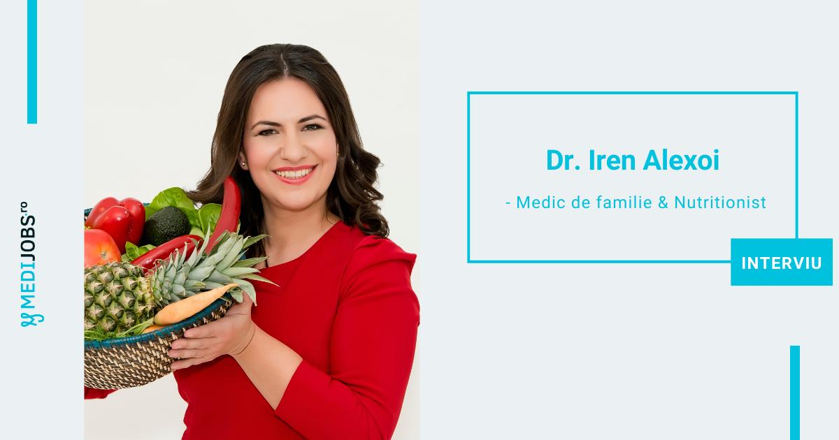 INTERVIU | Dr. Iren Alexoi, medic specialist medicina de familie, nutritionist