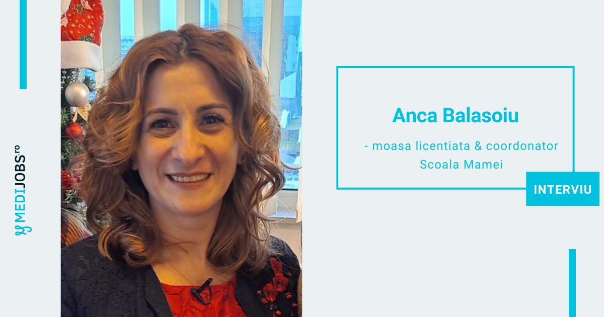 INTERVIU | Anca Balasoiu, moasa licentiata, coordonator Scoala Mamei
