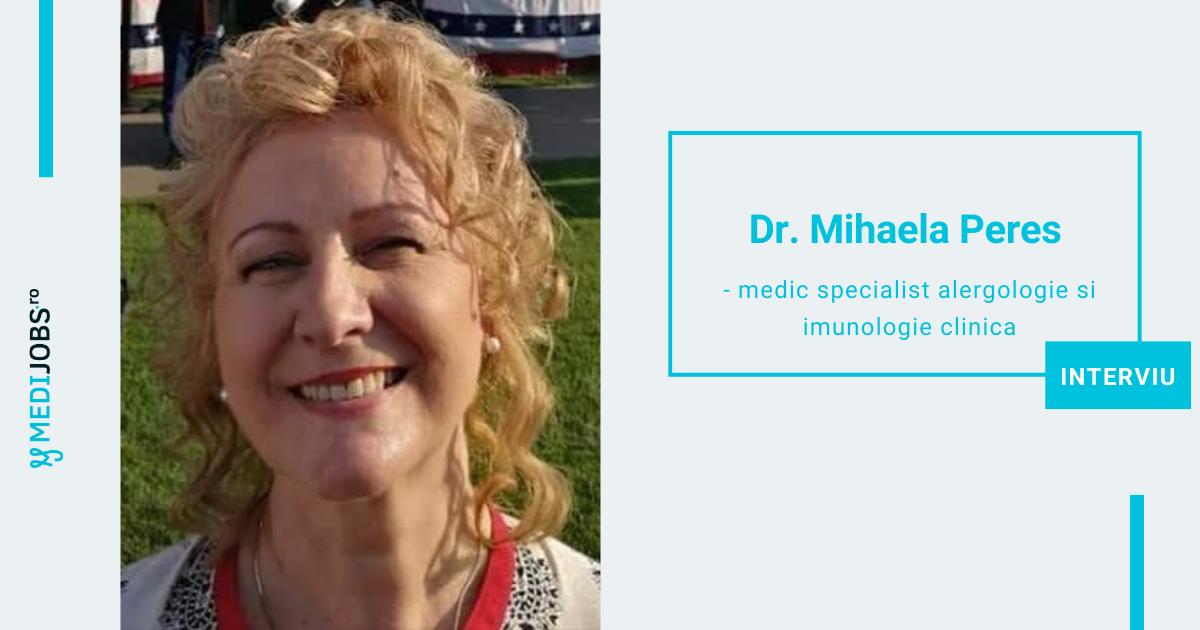 INTERVIU | Dr. Mihaela Peres, medic specialist alergologie si imunologie clinica