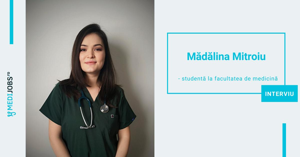 INTERVIU | Mădălina Mitroiu, studentă la facultatea de medicină