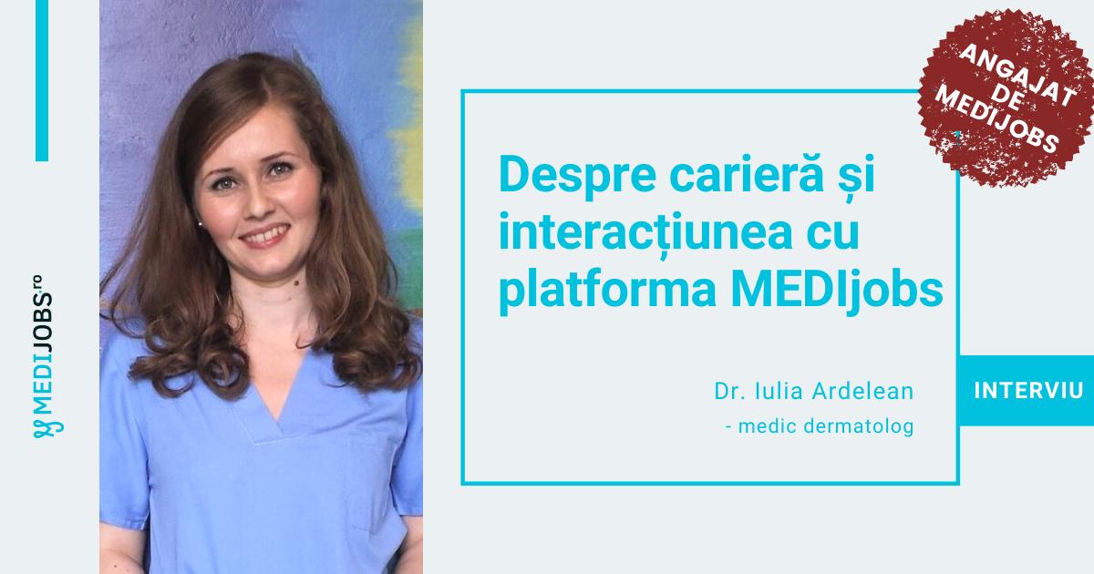 INTERVIU | Dr. Iulia Ardelean, medic dermatovenerologie